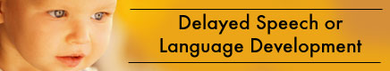 Delayed Speech or Language Development