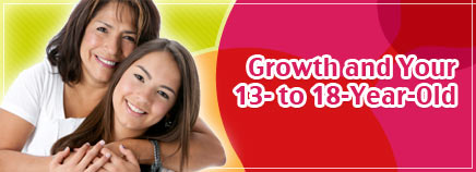 Growth and Your 13- to 18-Year-Old