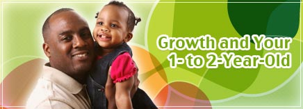 Growth and Your 1- to 2-Year-Old