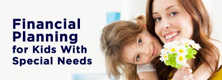 Financial Planning for Kids With Special Needs