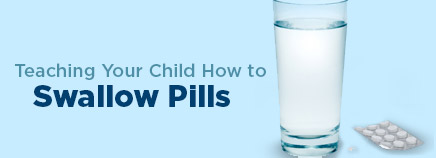 Teaching Your Child How to Swallow Pills