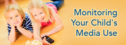 Monitoring Your Child's Media Use