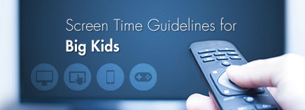 Screen Time Guidelines for Big Kids