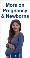 More on Pregnancy and Newborns