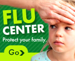 Protect your family. Learn about the flu, how to prevent it, and how to treat it.