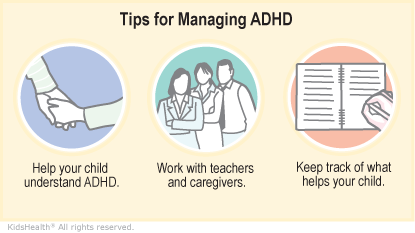 Help your child understand ADHD, work with teachers and caregivers, and keep track of what helps your child.