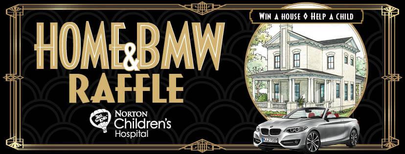 home & bmw raffle for Norton Children's Hospital